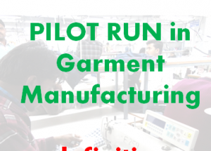 Why need pilot run before bulk production in garments industry ?